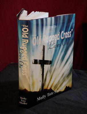 The Old Rugged Cross Lives On by Molly Tate Shaffer